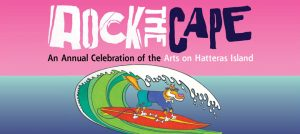 Outer Banks events - art music food - Rock the Cape festival - Hatteras Island