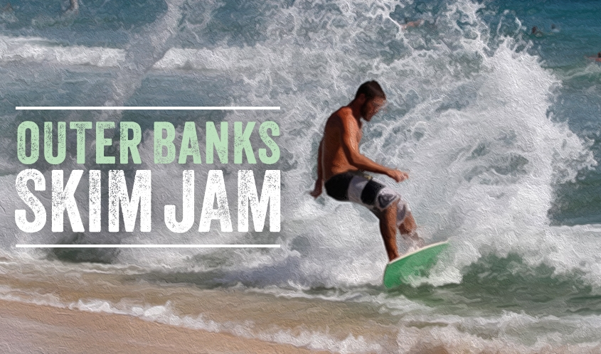 Outer Banks events - OBX Skim Jam - skimboarding competition