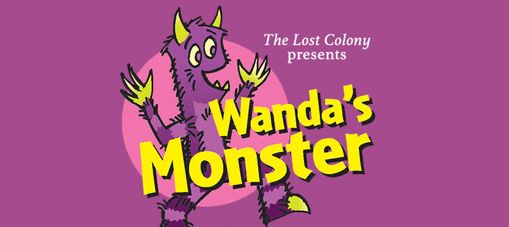 Outer Banks events - The Lost Colony - Wandas Monster childrens show